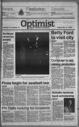 Primary view of object titled 'The Optimist (Abilene, Tex.), Vol. 73, No. 27, Ed. 1, Friday, December 6, 1985'.