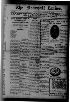 Primary view of object titled 'The Pearsall Leader. (Pearsall, Tex.), Vol. 14, No. [50], Ed. 1 Thursday, March 18, 1909'.