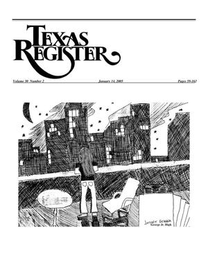 Primary view of object titled 'Texas Register, Volume 30, Number 2, Pages 59-162, January 14, 2005'.