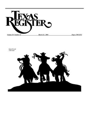 Primary view of object titled 'Texas Register, Volume 30, Number 12, Pages 1709-1872, March 25, 2005'.