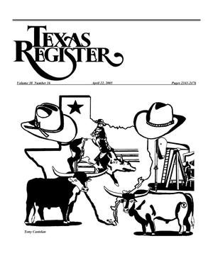 Primary view of object titled 'Texas Register, Volume 30, Number 16 Pages 2341-2476, April 22, 2005'.