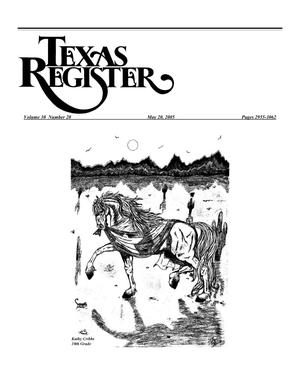 Primary view of object titled 'Texas Register, Volume 30, Number 20 Pages 2955-3062, May 20, 2005'.