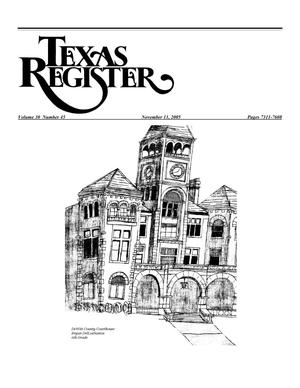 Primary view of object titled 'Texas Register, Volume 30, Number 45, Pages 7311-7608, November 11, 2005'.