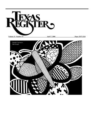 Primary view of object titled 'Texas Register, Volume 31, Number 14, Pages 2937-3116, April 7, 2006'.