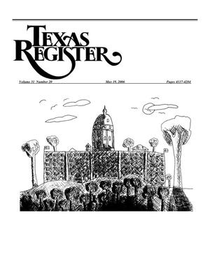 Primary view of object titled 'Texas Register, Volume 31, Number 20, Pages 4117-4284, May 19, 2006'.