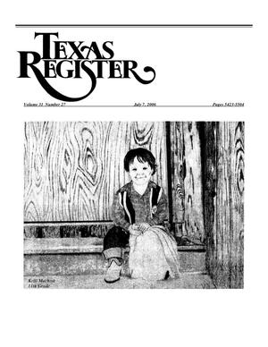 Primary view of object titled 'Texas Register, Volume 31, Number 27, Pages 5423-5504, July 7, 2006'.