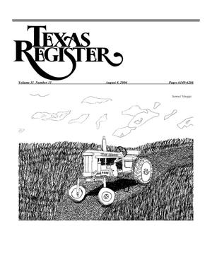 Texas Register, Volume 31, Number 31, Pages 6149-6286, August 4, 2006