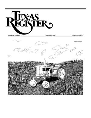Primary view of object titled 'Texas Register, Volume 31, Number 33, Pages 6429-6552, August 18, 2006'.