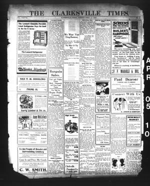 Primary view of object titled 'The Clarksville Times. (Clarksville, Tex.), Vol. 38, No. 27, Ed. 1 Tuesday, April 5, 1910'.