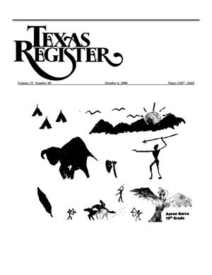 Primary view of object titled 'Texas Register, Volume 31, Number 40, Pages 8307-8444, October 6, 2006'.