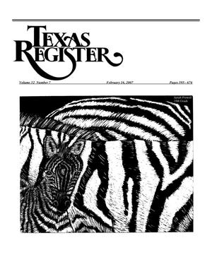 Primary view of object titled 'Texas Register, Volume 32, Number 7, Pages 595-676, February 16, 2007'.