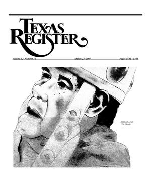 Primary view of object titled 'Texas Register, Volume 32, Number 12, Pages 1681-1806, March 23, 2007'.
