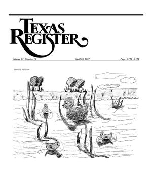 Primary view of object titled 'Texas Register, Volume 32, Number 16, Pages 2219-2318, April 20, 2007'.