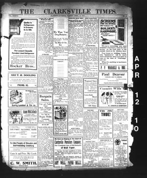 Primary view of object titled 'The Clarksville Times. (Clarksville, Tex.), Vol. 38, No. 29, Ed. 1 Tuesday, April 12, 1910'.