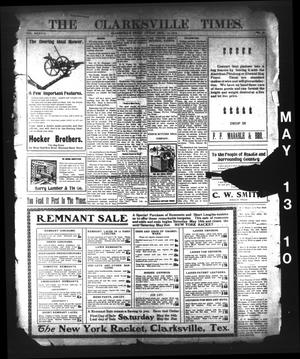 Primary view of object titled 'The Clarksville Times. (Clarksville, Tex.), Vol. 38, No. 38, Ed. 1 Friday, May 13, 1910'.
