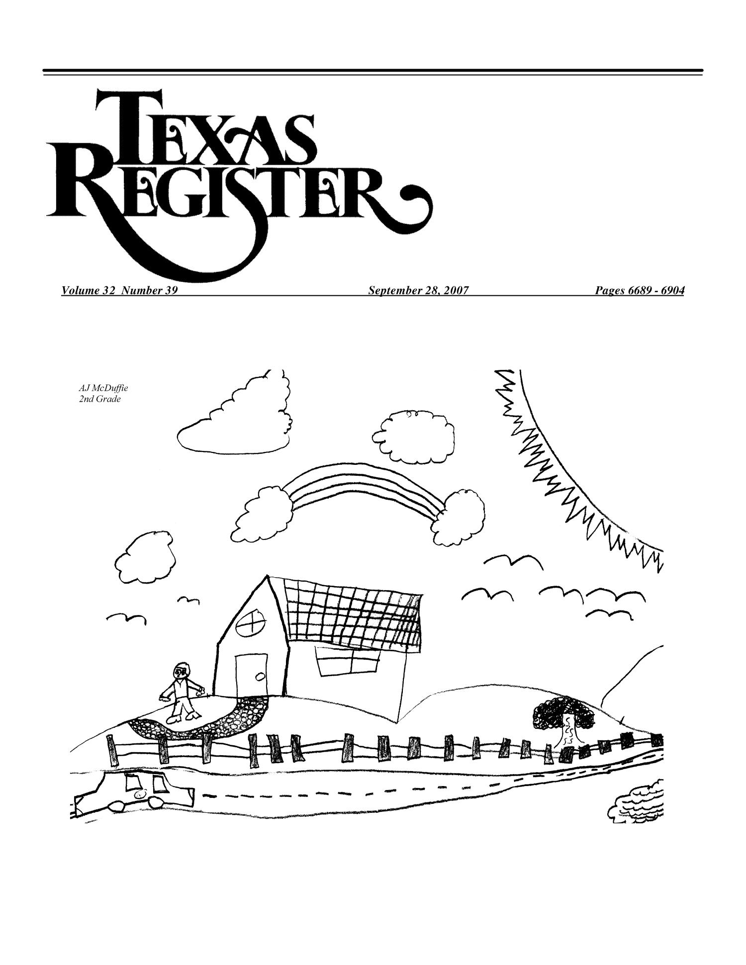 Texas Register, Volume 32, Number 39, Pages 6689-6904, September 28, 2007                                                                                                      6689