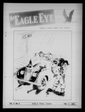 Primary view of object titled 'The Eagle Eye (Eagle Pass Army Air Field, Eagle Pass, Tex.), Vol. 2, No. 9, Ed. 1 Friday, February 4, 1944'.