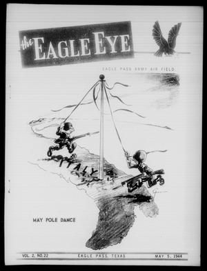 Primary view of object titled 'The Eagle Eye (Eagle Pass Army Air Field, Eagle Pass, Tex.), Vol. 2, No. 22, Ed. 1 Friday, May 5, 1944'.