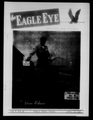 Primary view of object titled 'The Eagle Eye (Eagle Pass Army Air Field, Eagle Pass, Tex.), Vol. 2, No. 19, Ed. 1 Friday, April 14, 1944'.