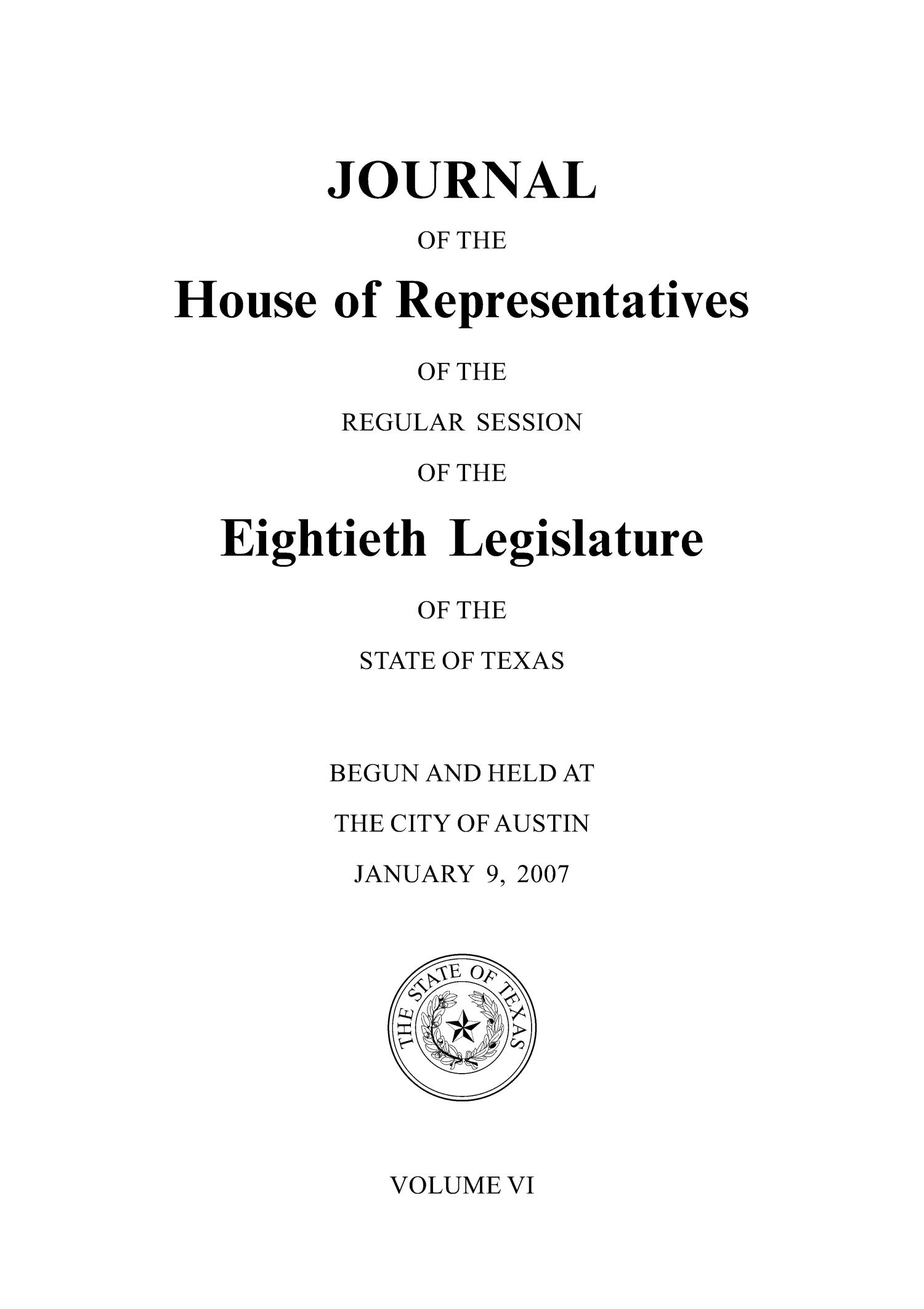 Journal of the House of Representatives of the Regular Session of the Eightieth Legislature of the State of Texas, Volume 6                                                                                                      Title Page