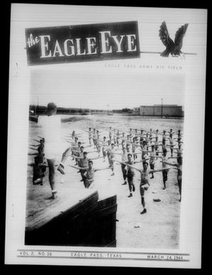 Primary view of object titled 'The Eagle Eye (Eagle Pass Army Air Field, Eagle Pass, Tex.), Vol. 2, No. 16, Ed. 1 Friday, March 24, 1944'.