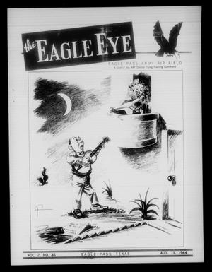 Primary view of object titled 'The Eagle Eye (Eagle Pass Army Air Field, Eagle Pass, Tex.), Vol. 2, No. 36, Ed. 1 Friday, August 11, 1944'.