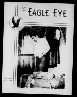 Primary view of object titled 'The Eagle Eye (Eagle Pass Army Air Field, Eagle Pass, Tex.), Vol. 2, No. 45, Ed. 1 Friday, October 13, 1944'.