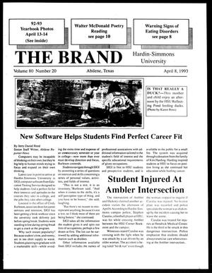 Primary view of object titled 'The Brand (Abilene, Tex.), Vol. 80, No. 20, Ed. 1, Thursday, April 8, 1993'.