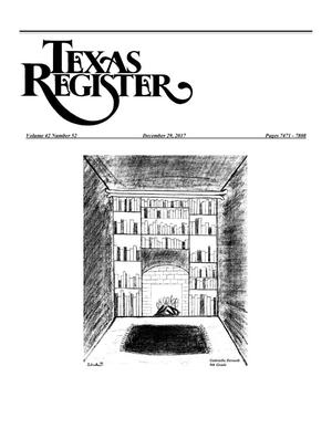 Primary view of object titled 'Texas Register, Volume 42, Number 52, Pages 7471-7808, December 29, 2017'.