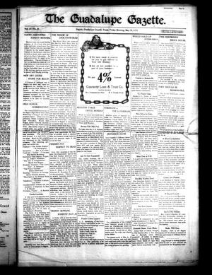 Primary view of object titled 'The Guadalupe Gazette. (Seguin, Tex.), Vol. 15, No. 23, Ed. 1 Friday, May 30, 1913'.