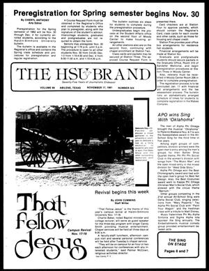 Primary view of object titled 'The HSU Brand (Abilene, Tex.), Vol. 68, No. 6, Ed. 1, Tuesday, November 17, 1981'.