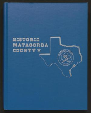Historic Matagorda County, Volume 1