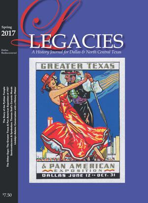 Legacies: A History Journal for Dallas and North Central Texas, Volume 29, Number 1, Spring 2017