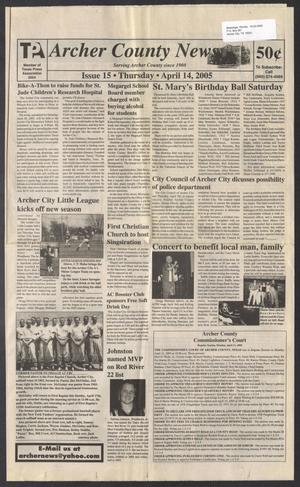 Primary view of object titled 'Archer County News (Archer City, Tex.), No. 15, Ed. 1 Thursday, April 14, 2005'.