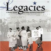 Legacies: a History Journal for Dallas and North Central Texas